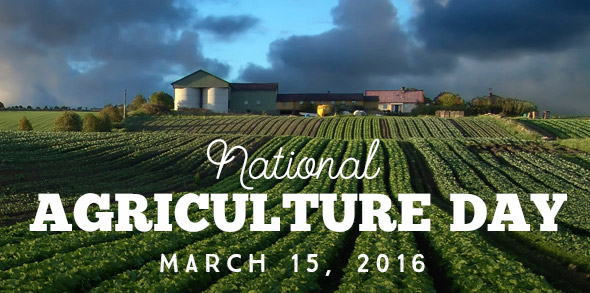 National Agriculture Day March 15, 2016